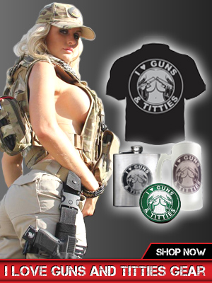 Shop I Love Guns and Titties Gear