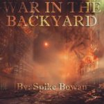 """War in the Backyard""- Veteran Written Fiction Novels, gaining Popularity"