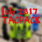 July 2017 TacPack Review AND More!