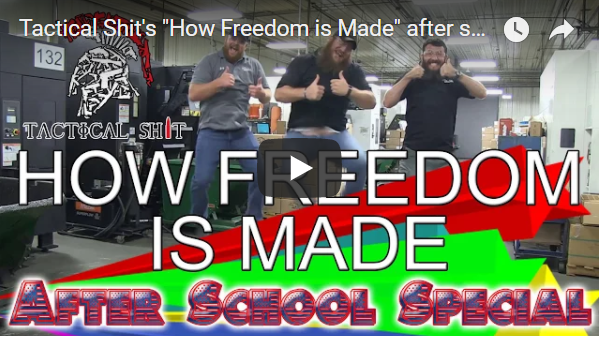 "Tactical Shit's ""How Freedom is Made"" after school special"