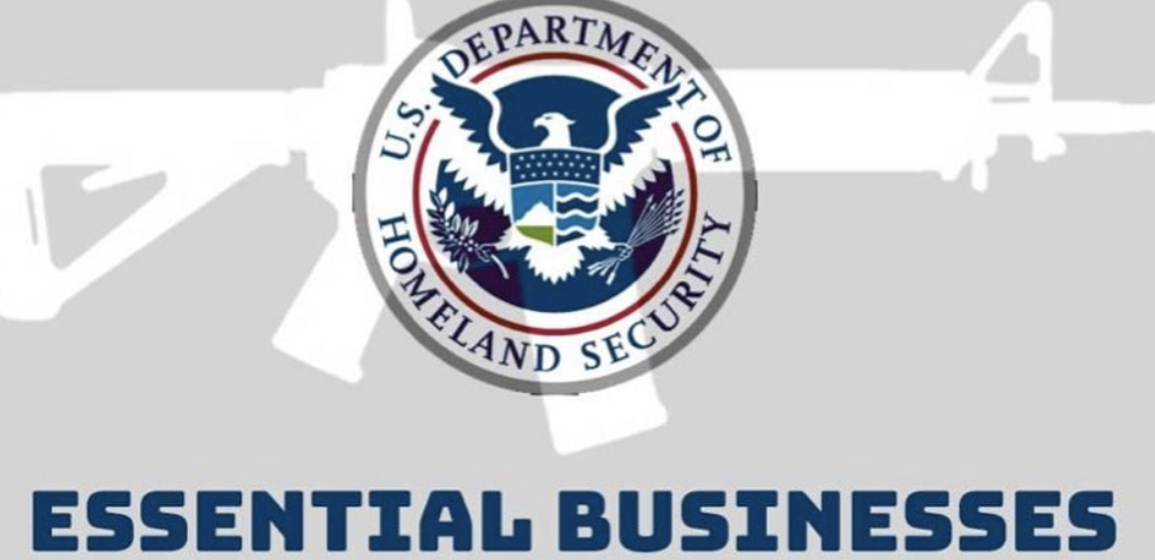"""DHS Says Firearm Retailers, Manufacturers ARE """"Essential Businesses"""""""
